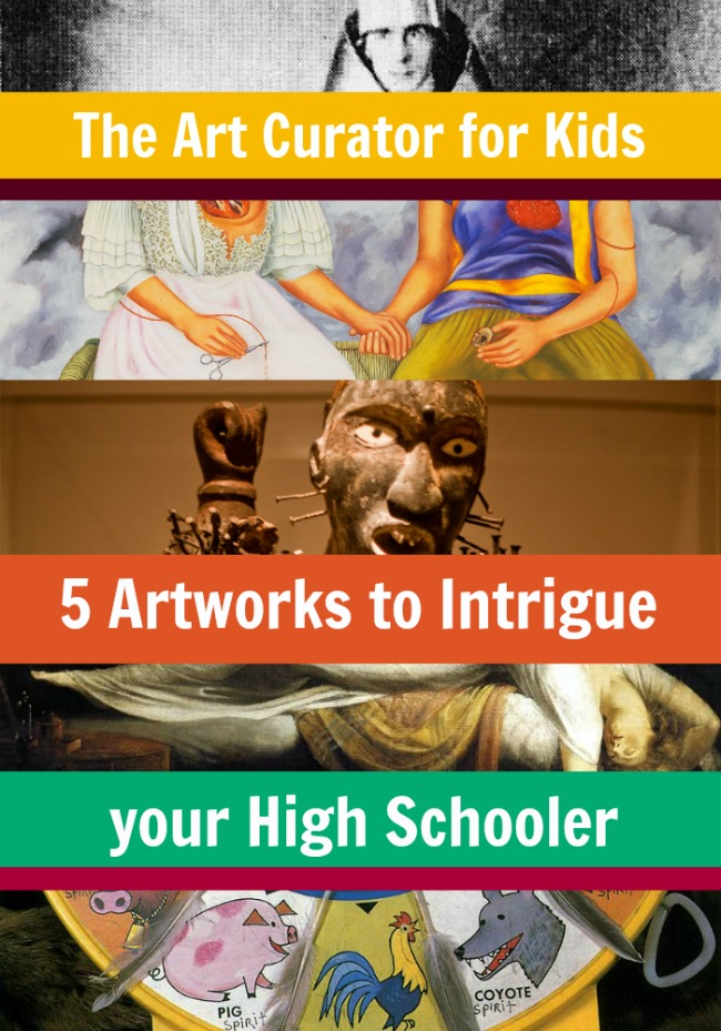 The Art Curator for Kids - 5 Artworks to Intrigue your High Schooler