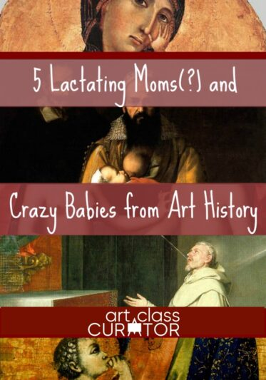 Lactating Moms and Crazy Babies from Art History