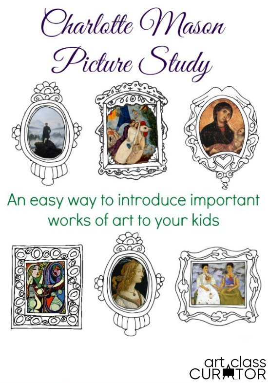 Charlotte Mason Introduce important works of art to your kids