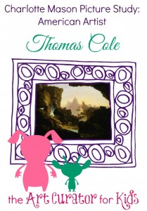 The Art Curator for Kids - Charlotte Mason Picture Study Artist - Thomas Cole