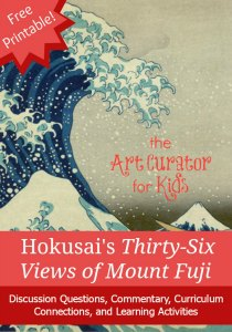 The Art Curator for Kids - Art Spotlight - Hokusai's Thirty-Six Views of Mount Fuji - Free PDF-300