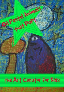 the Art Curator for Kids - Making Art with Kids - Oil Pastel Animals that POP