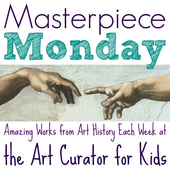 Masterpiece Monday - Amazing Works from Art History Each Week at the Art Curator for Kids - Art History for Kids, Art Appreciation for Kids