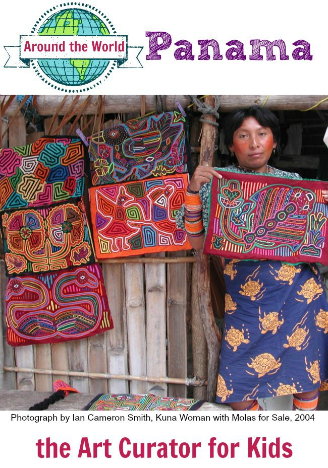 The Art Curator for Kids - Art Around the World - Panama - Kuna Woman with Molas