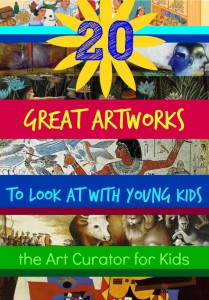 The Art Curator for Kids - Art History Round-Up 20 Great Artworks to Look at with Young Kids