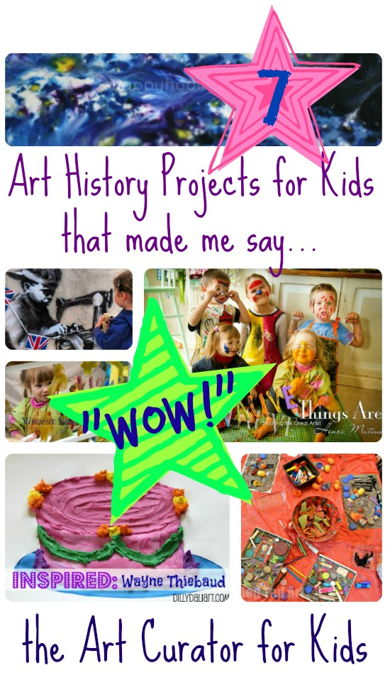 the Art Curator for Kids - 7 Art History for Kids Projects that made me say Wow!