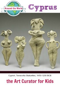 the Art Curator for Kids - Art Around the World - Cyprus - Cypriot, Terracotta Statuettes, 1450-1200 BCE - 300