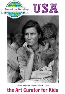 the Art Curator for Kids - Art Around the World - USA - Dorothea Lange, Migrant Mother, 1936-300