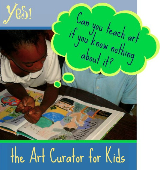 the Art Curator for Kids - Can you teach art if you know nothing about it