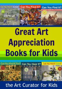 the Art Curator for Kids - Great Art Appreciation Books for Kids-300