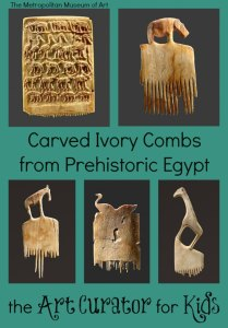 the Art Curator for Kids - Art Around the World - Egypt - Carved Ivory Combs from Prehistoric Egypt