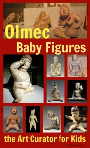 the Art Curator for Kids - Art Around the World - Olmec Baby Figures - Art History for Kids