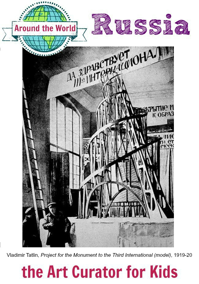 the Art Curator for Kids - Art Around the World - Russia - Vladimir Tatlin, Project for the Monument to the Third International (model), 1919-20, Art History for Kids, Russian Art History, Tatlin's Tower