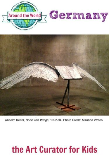 the Art Curator for Kids - Art Around the World in 30 Days - Germany - Anselm Keifer - Book with Wings - Art History for Kids