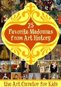 the Art Curator for Kids - 25 Favorite Madonnas from Art History - 300