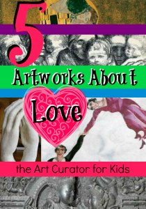 the Art Curator for Kids - 5 Artworks about Love from Art History - Art About Love-300