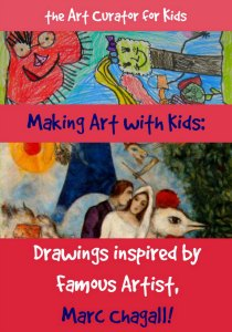 the Art Curator for Kids - Making Art with Kids - Chagall-Inspired Drawings-300