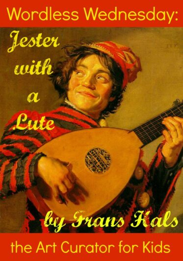 the Art Curator for Kids - Wordless Wednesday - Art Appreciation for Kids - Frans Hals - Jester with a Lute