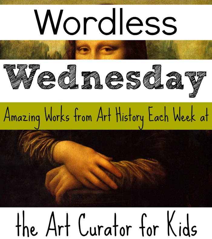 the Art Curator for Kids - Wordless Wednesday - Art History for Kids - Art of the Day