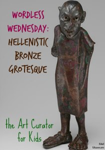 the Art Curator for Kids - Wordless Wednesday - Art History for Kids - Hellenistic Bronze Grotesque from the Met Museum-300