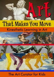 The Art Curator for Kids - Kinesthetic Learning in Art - Art that Makes you Move-300