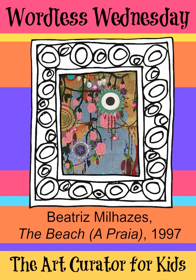 The Art Curator for Kids - Wordless Wednesday - Beatriz Milhazes, The Beach (A Praia), 1997