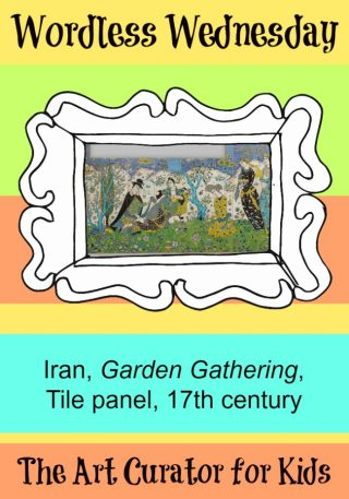 The Art Curator for Kids - Wordless Wednesday - Iran, Garden Gathering, Tile panel, first quarter 17th century