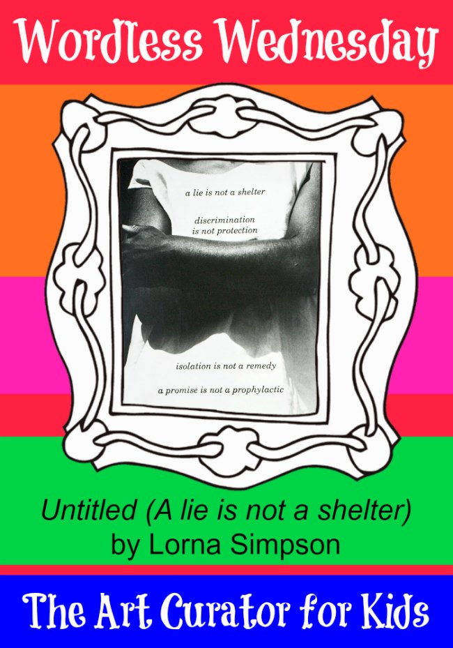 The Art Curator for Kids - Wordless Wednesday - Lorna Simpson, Untitled (A lie is not a shelter), 1989
