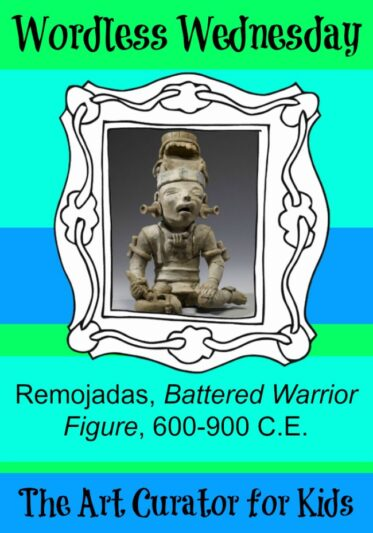 The Art Curator for Kids - Wordless Wednesday - Remojadas, Battered Warrior Figure, 600-900 C.E.