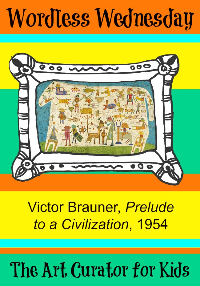 The Art Curator for Kids - Wordless Wednesday - Victor Brauner Prelude to a Civilization, 1954