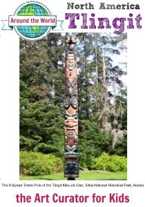 the Art Curator for Kids - Art Around the World - North America Tlingit - The Kalyaan Totem Pole-300