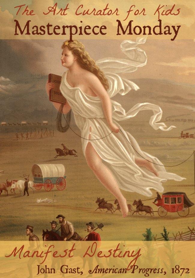 The Art Curator for Kids - Manifest Destiny Art - Masterpiece Monday - John Gast, American Progress, 1872