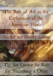 The Art Curator for Kids - The Role of Art in American Westward Expansion - 300