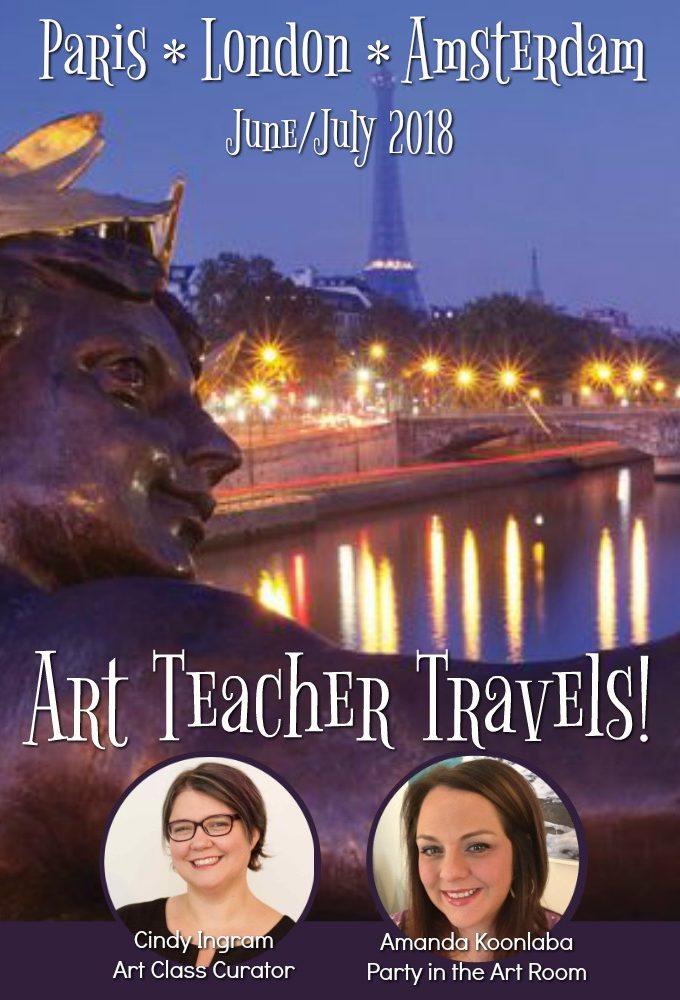 Art Teacher Travel Europe Trip to Paris London Amsterdam - 2018