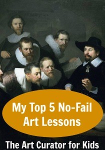 The Art Curator for Kids - My Top 5 No-Fail Art Lessons - 300