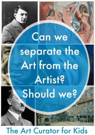 The Art Curator for Kids - The Lives of the Artists - Can we separate the art from the artists? Should we?
