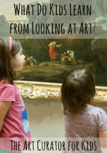 The Art Curator for Kids - What do kids learn from looking at art? - The Benefits of Looking at Art with Kids