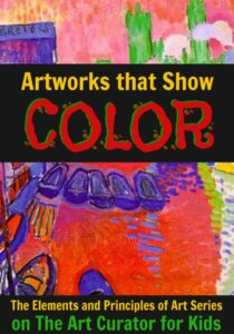 The Art Curator for Kids - Color in Art Examples - Artworks that Show Colors - The Elements and Principles of Art