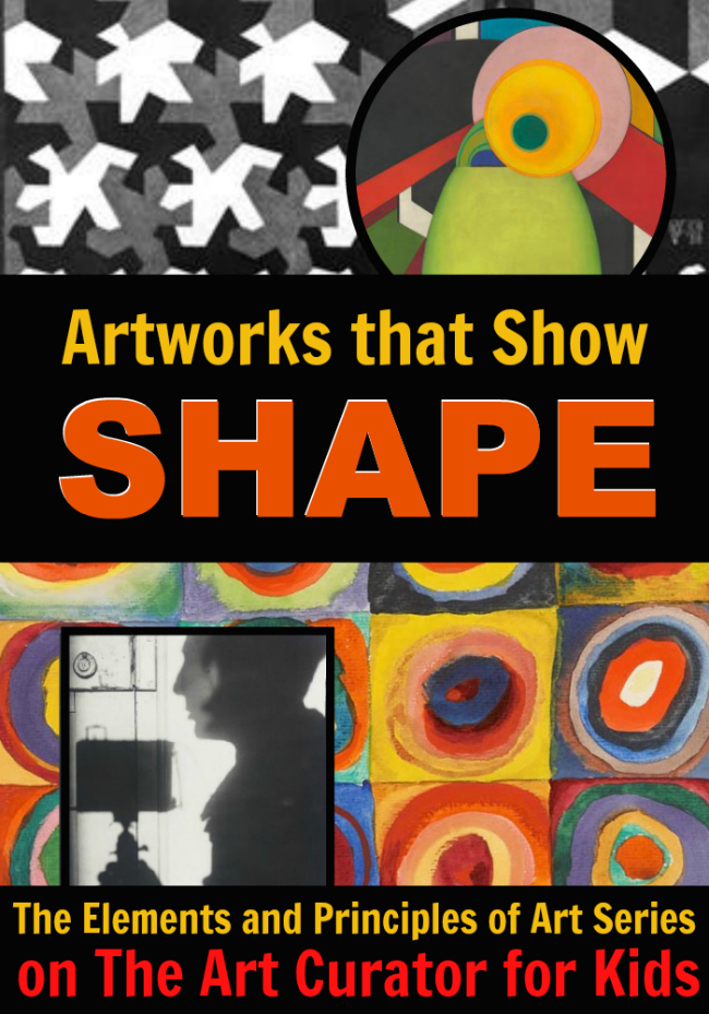 The Art Curator for Kids - Elements and Principles of Art Series - Artworks that Show Shape