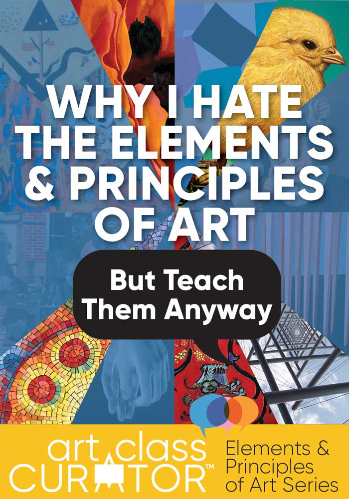 The Art Curator for Kids - Why I Hate the Elements and Principles But Teach Them Anyway - 300
