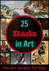 The Art Curator for Kids - 25 Views of Fathers in Art History - Happy Father's Day!