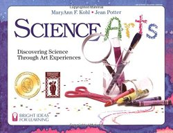 Science Arts: Discovering Science Through Art Experiences - Science and Art Activities
