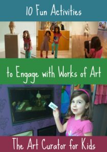 The Art Curator for Kids - 10 Fun Activities to Engage with Works of Art