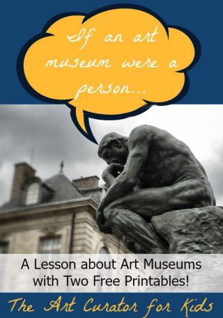 The Art Curator for Kids - Art Museum Personification and Art Visit Assignment with Two Free Printables