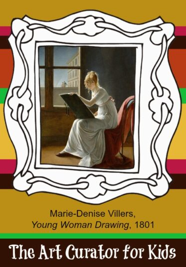 The Art Curator for Kids - Artwork of the Week - Marie-Denise Villers, Young Woman Drawing, 1801