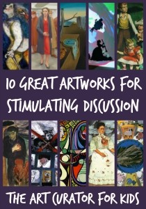 The Art Curator for Kids - 10 Great Artworks for Stimulating Discussion, Art Criticism Lesson, Talking About Art with High School Students-300