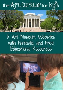 The Art Curator for Kids - 5 Art Museum Websites with Fantastic and Free Educational Resources-300