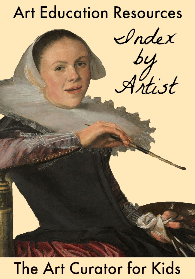 The Art Curator for Kids - Art Education Resources - Index by Artist