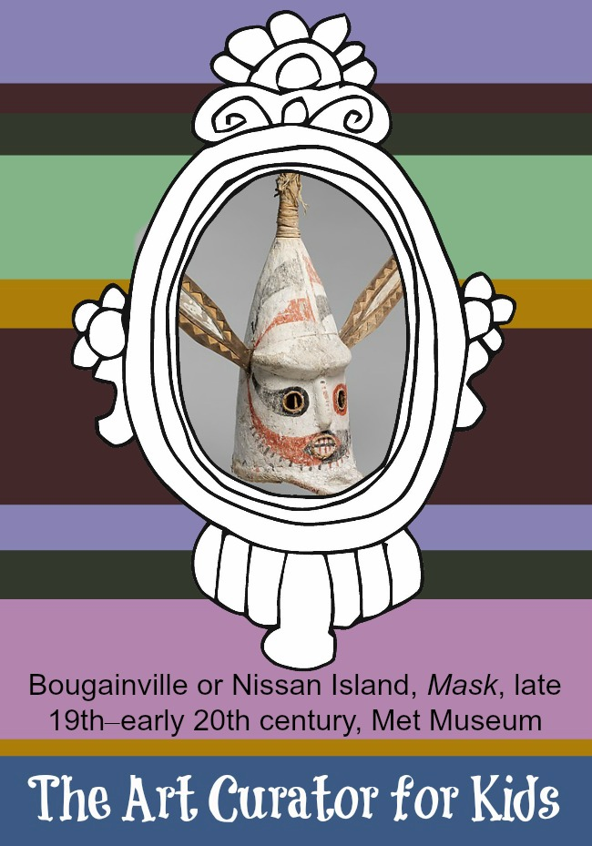The Art Curator for Kids - Artwork of the Week - Bougainville or Nissan Island, Mask, late 19th–early 20th century, Met Museum