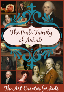 The Art Curator for Kids - Artwork of the Week - The Peale Family of Artists-300
